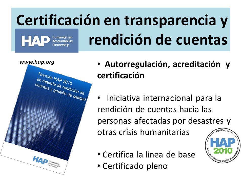 Certificación en transparencia y rendición de cuentas Autorregulación, acreditación y certificación Iniciativa internacional para la rendición de cuen