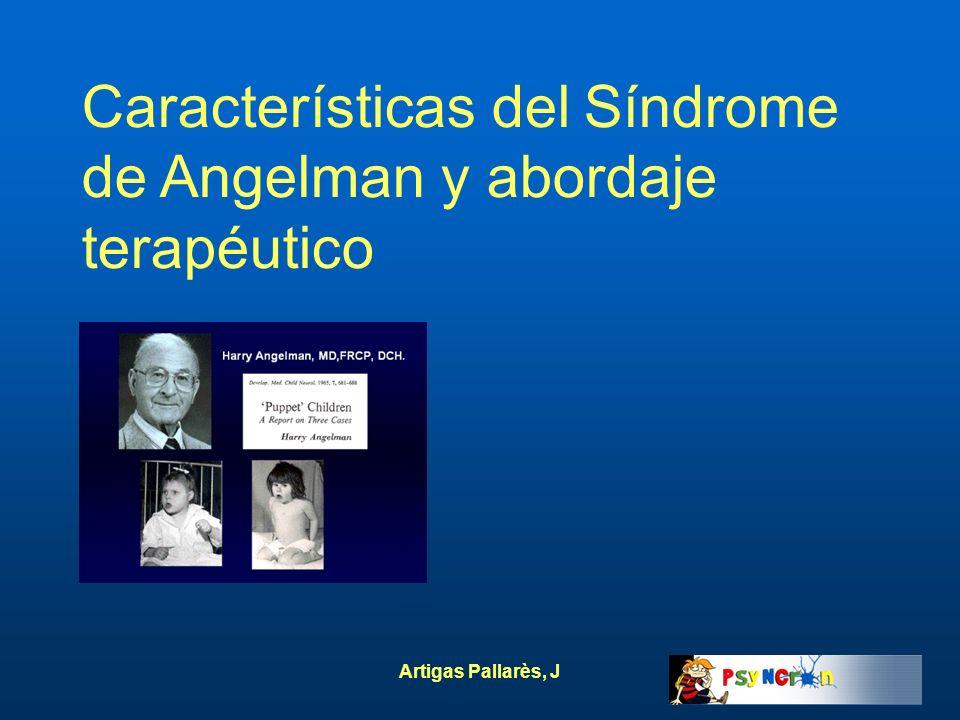 Artigas Pallarès, J Características del Síndrome de Angelman y abordaje terapéutico