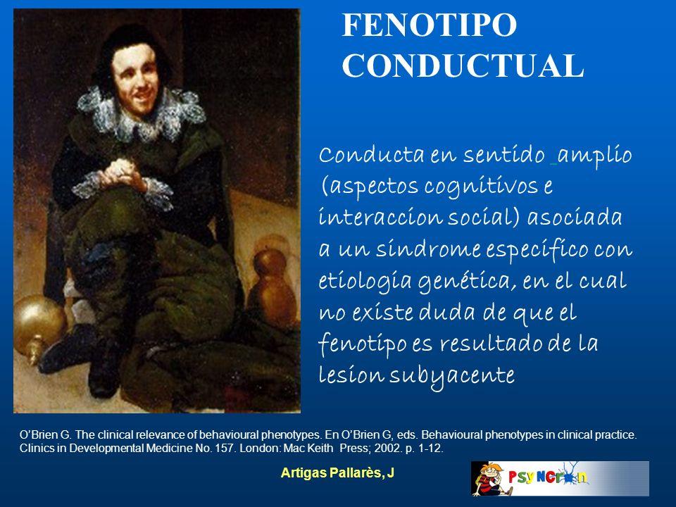 Artigas Pallarès, J FENOTIPO CONDUCTUAL Conducta en sentido amplio (aspectos cognitivos e interaccion social) asociada a un sindrome especifico con et