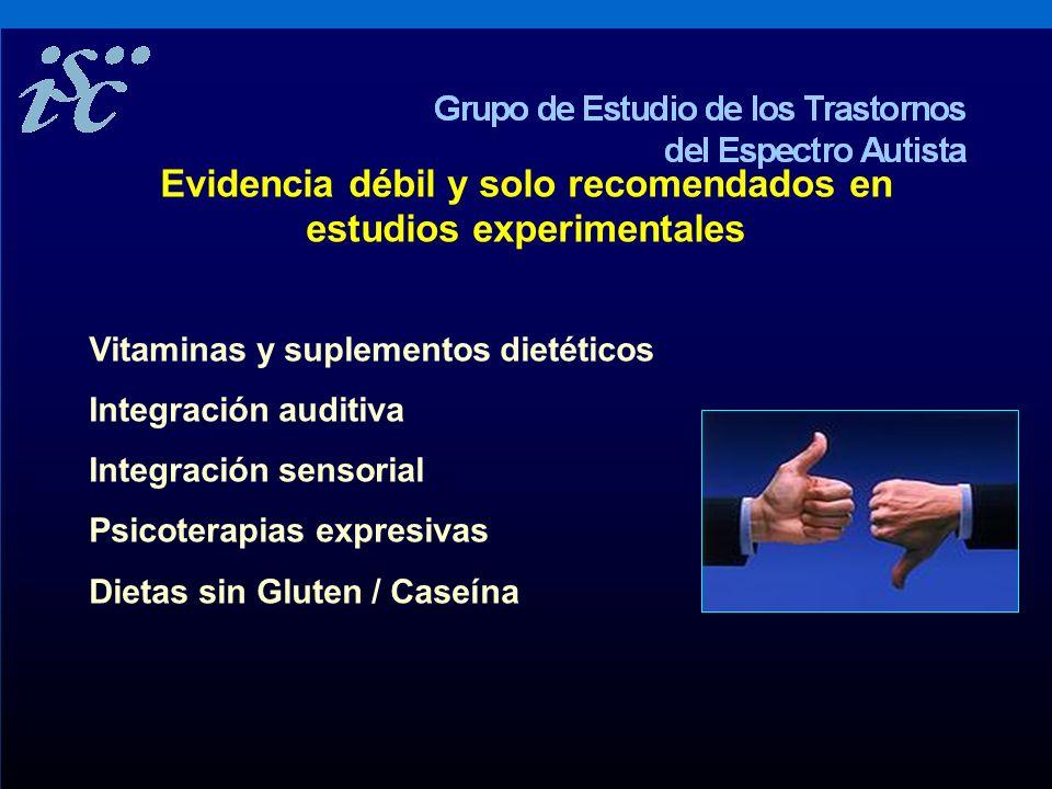 Artigas Pallarès, J Evidencia débil y solo recomendados en estudios experimentales Vitaminas y suplementos dietéticos Integración auditiva Integración