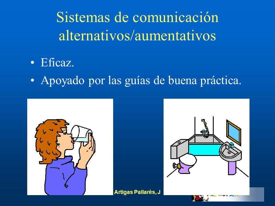 Artigas Pallarès, J Sistemas de comunicación alternativos/aumentativos Eficaz. Apoyado por las guías de buena práctica.
