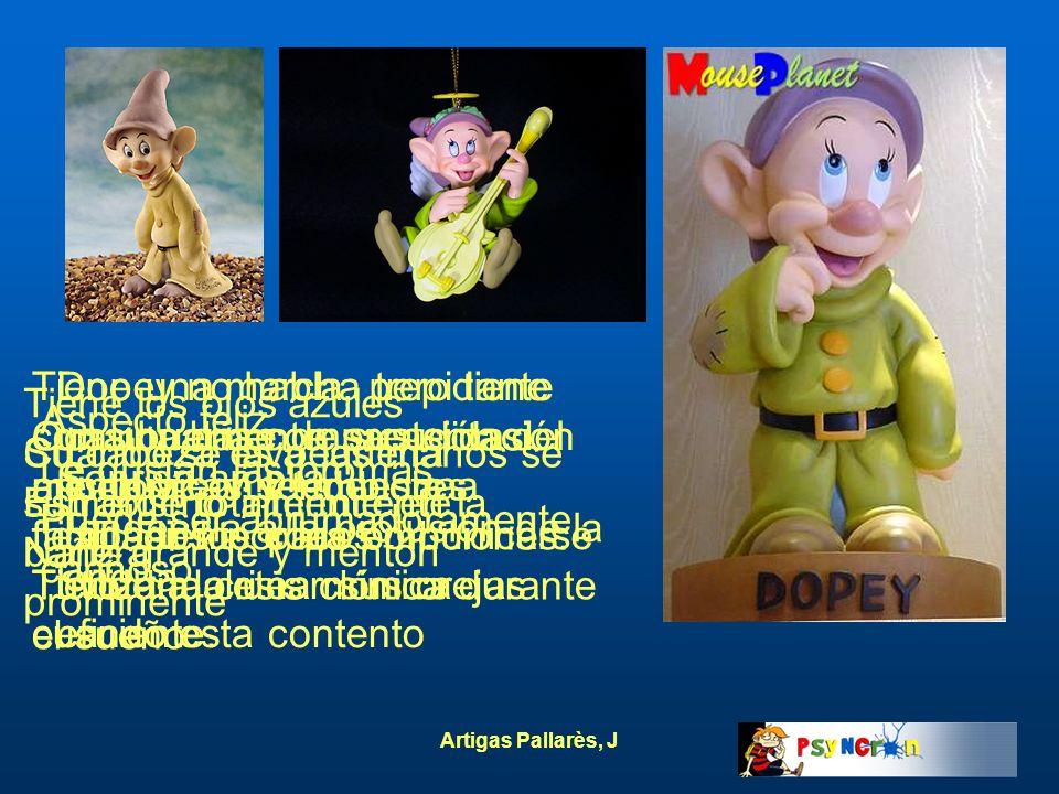 Dopey no habla, pero tiene una buena comprensión del lenguaje y se muestra impaciente para comunicarse utilizando una mímica eficiente. Aspecto feliz