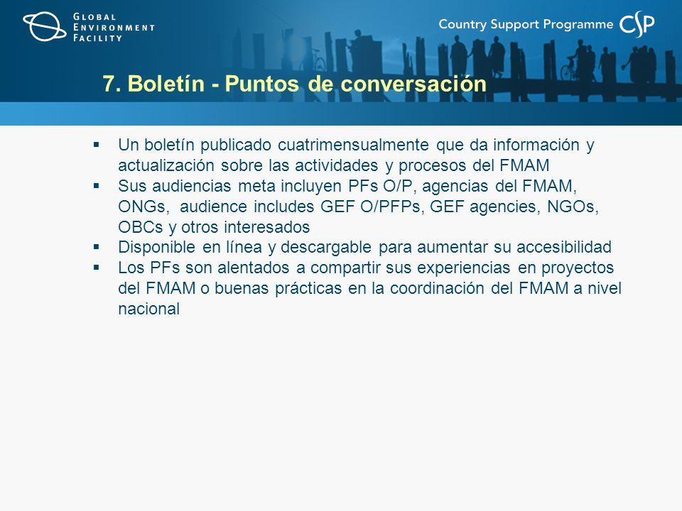 7. Boletín - Puntos de conversación Un boletín publicado cuatrimensualmente que da información y actualización sobre las actividades y procesos del FM
