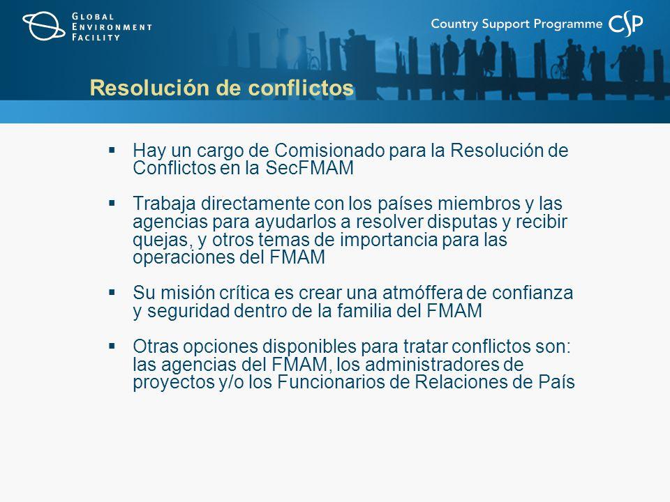Hay un cargo de Comisionado para la Resolución de Conflictos en la SecFMAM Trabaja directamente con los países miembros y las agencias para ayudarlos