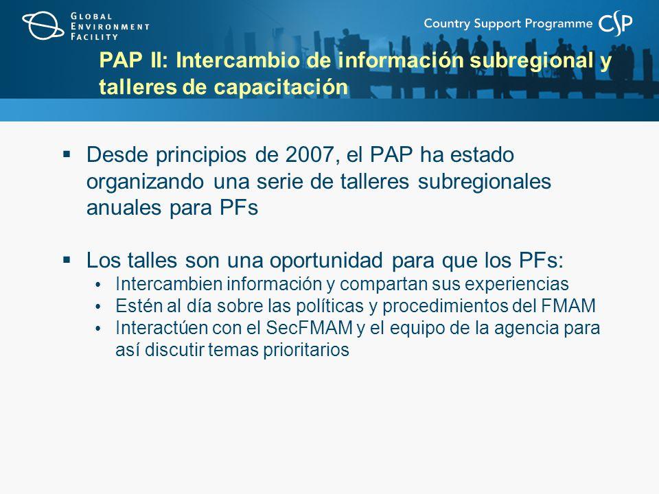 PAP II: Intercambio de información subregional y talleres de capacitación Desde principios de 2007, el PAP ha estado organizando una serie de talleres