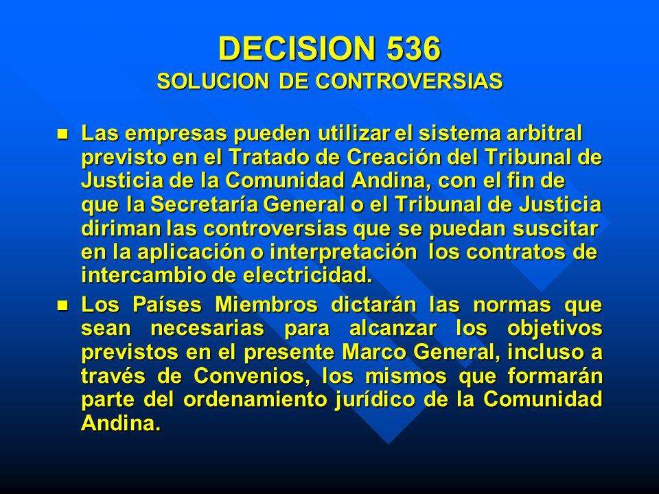 DECISION 536 SOLUCION DE CONTROVERSIAS Las empresas pueden utilizar el sistema arbitral previsto en el Tratado de Creación del Tribunal de Justicia de