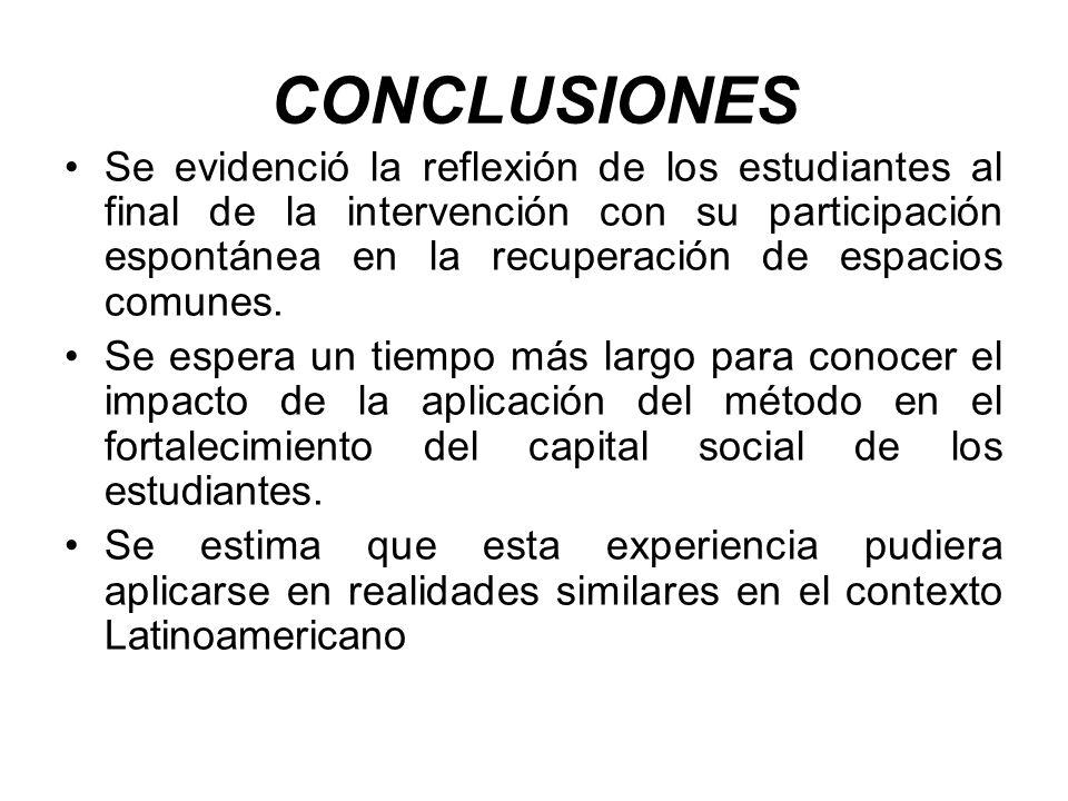 CONCLUSIONES Se evidenció la reflexión de los estudiantes al final de la intervención con su participación espontánea en la recuperación de espacios c