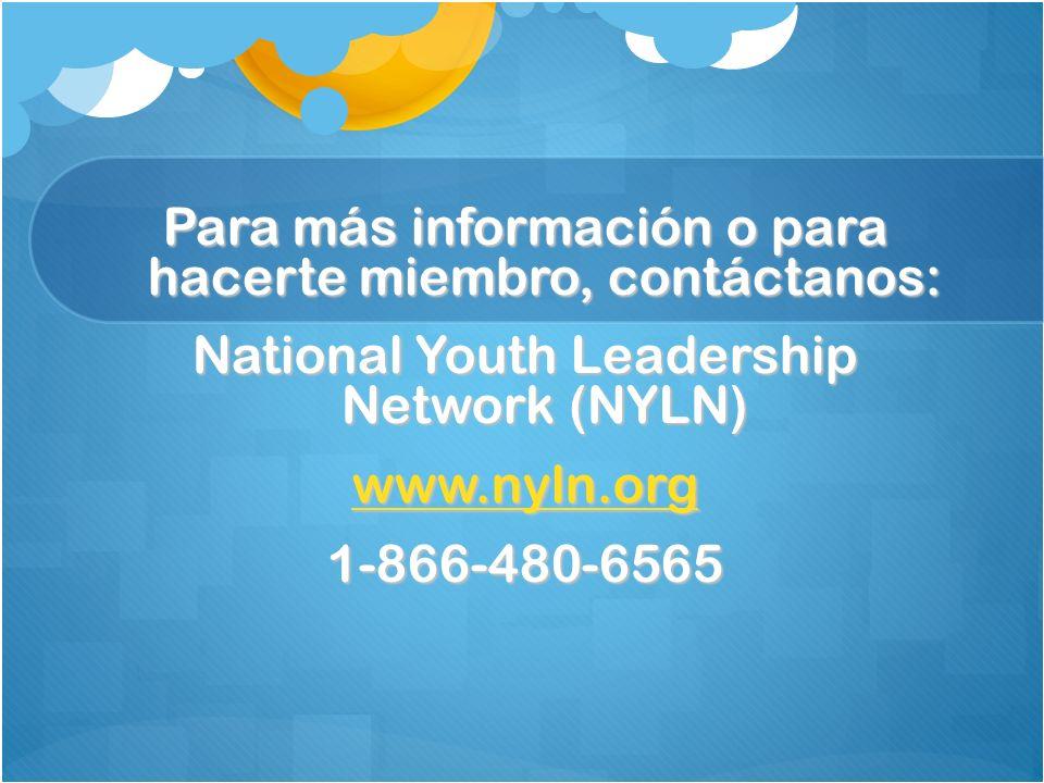 Para más información o para hacerte miembro, contáctanos: National Youth Leadership Network (NYLN) wwww wwww wwww.... nnnn yyyy llll nnnn.... oooo rrr