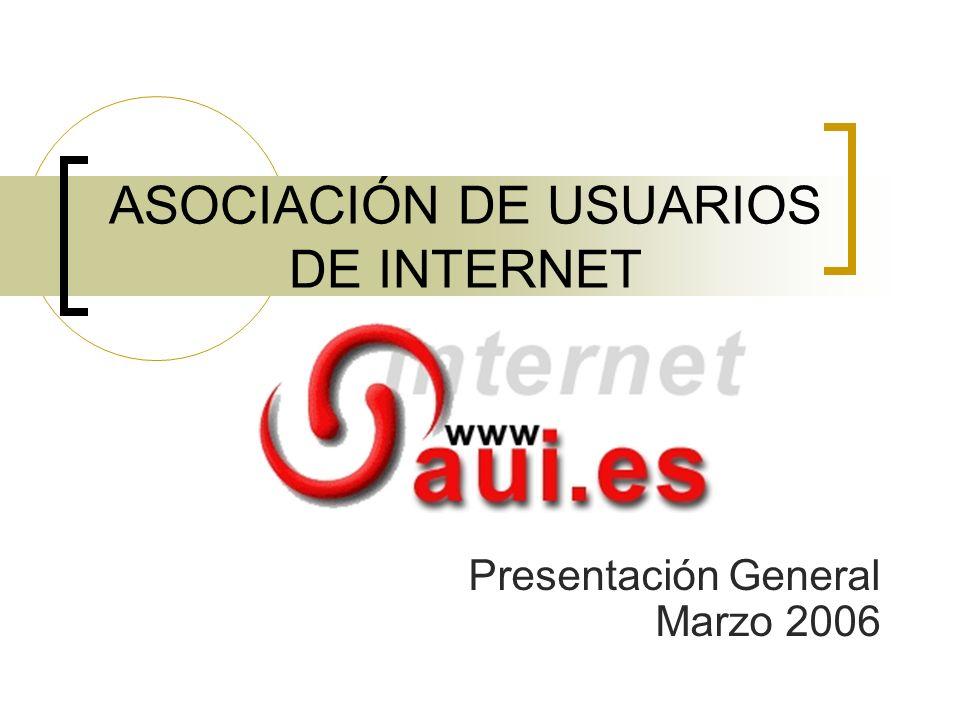 ASOCIACIÓN DE USUARIOS DE INTERNET Presentación General Marzo 2006