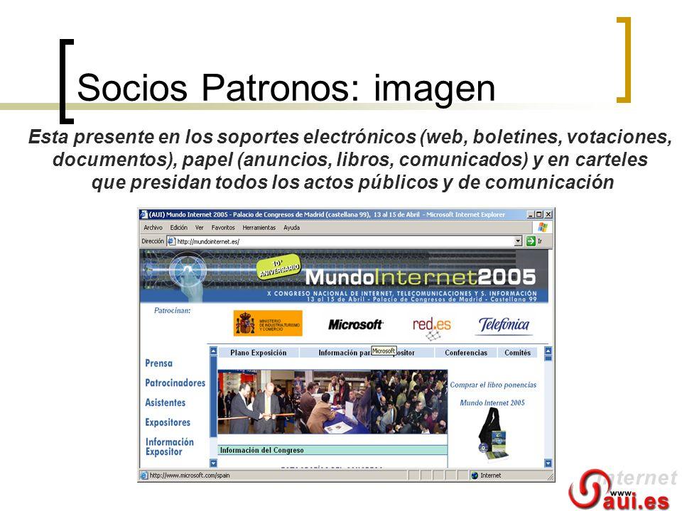 Socios Patronos: imagen Esta presente en los soportes electrónicos (web, boletines, votaciones, documentos), papel (anuncios, libros, comunicados) y e