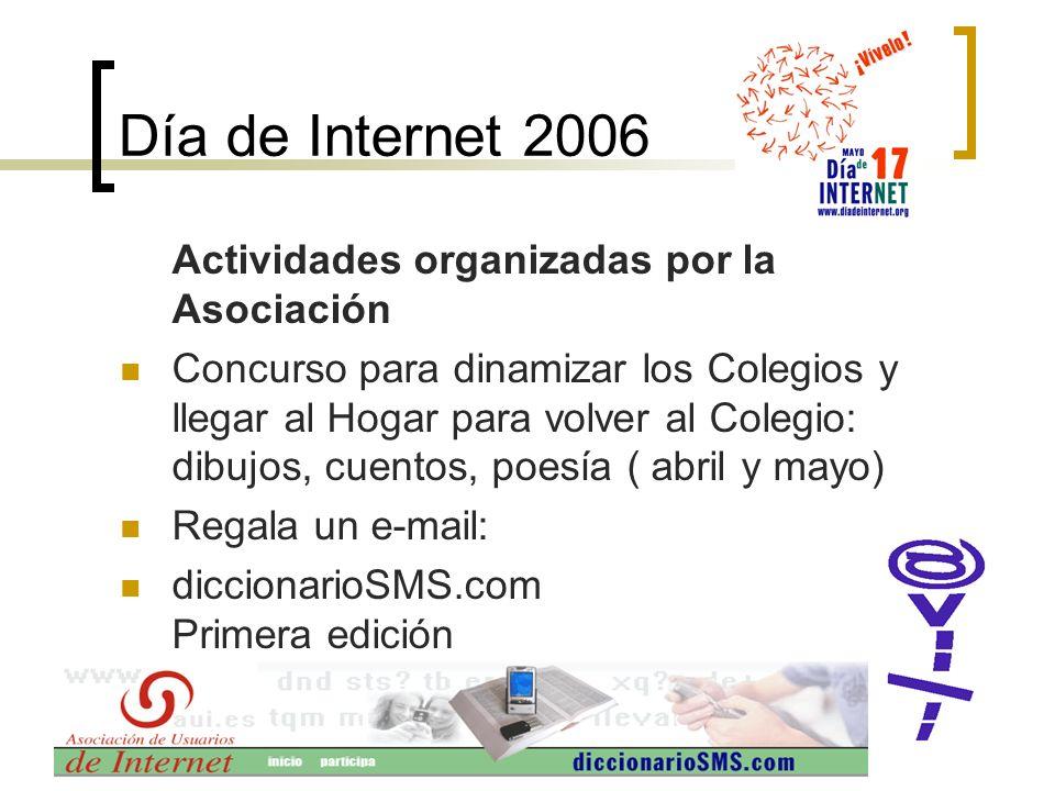 Día de Internet 2006 Actividades organizadas por la Asociación Concurso para dinamizar los Colegios y llegar al Hogar para volver al Colegio: dibujos,