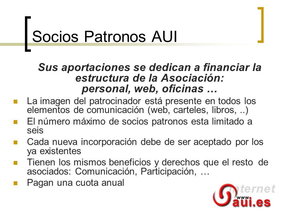 Socios Patronos AUI Sus aportaciones se dedican a financiar la estructura de la Asociación: personal, web, oficinas … La imagen del patrocinador está