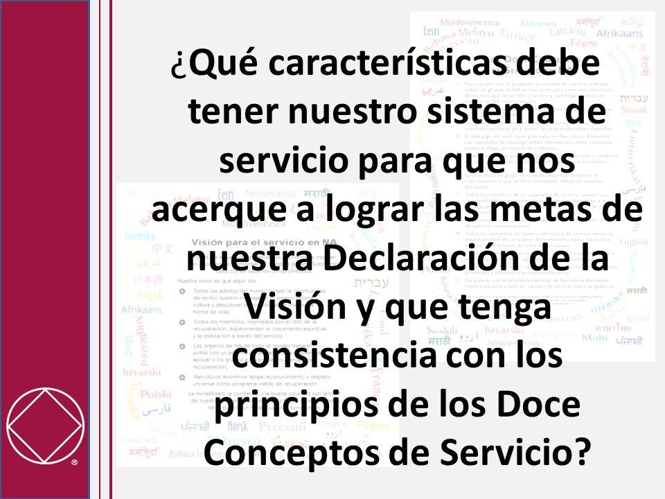 ¿Qué características debe tener nuestro sistema de servicio para que nos acerque a lograr las metas de nuestra Declaración de la Visión y que tenga co