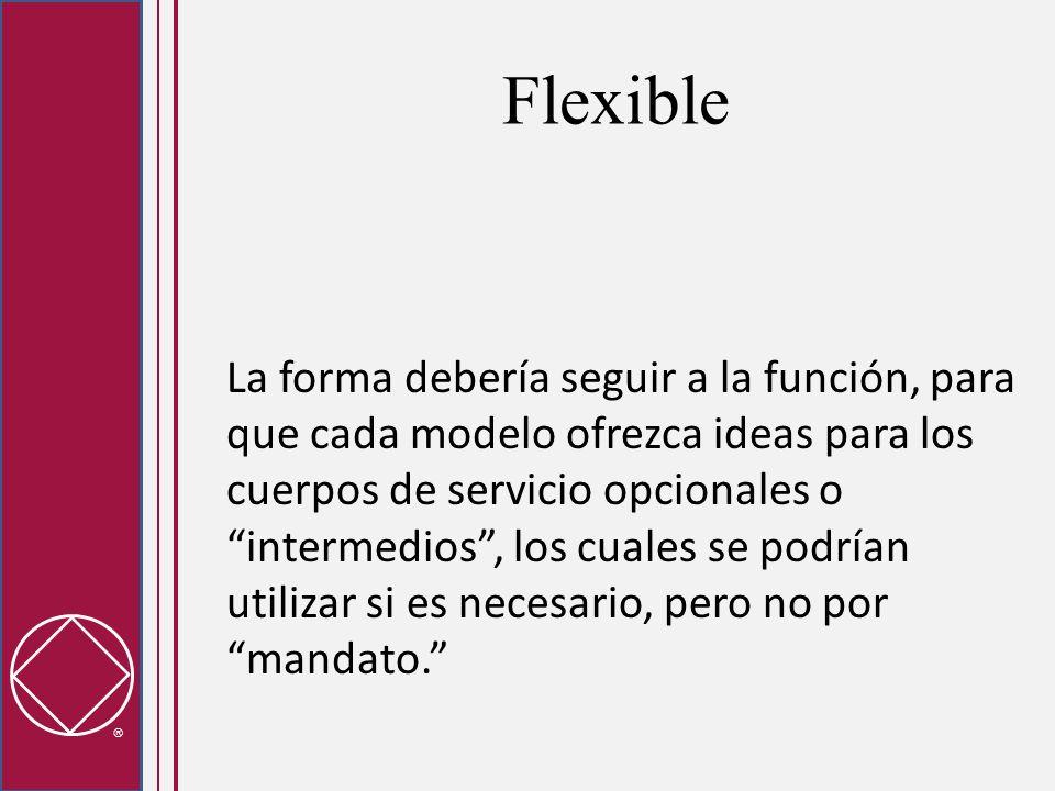 Flexible La forma debería seguir a la función, para que cada modelo ofrezca ideas para los cuerpos de servicio opcionales o intermedios, los cuales se