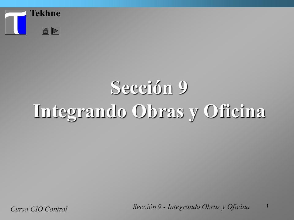 1 Tekhne Curso CIO Control Sección 9 Integrando Obras y Oficina Sección 9 - Integrando Obras y Oficina