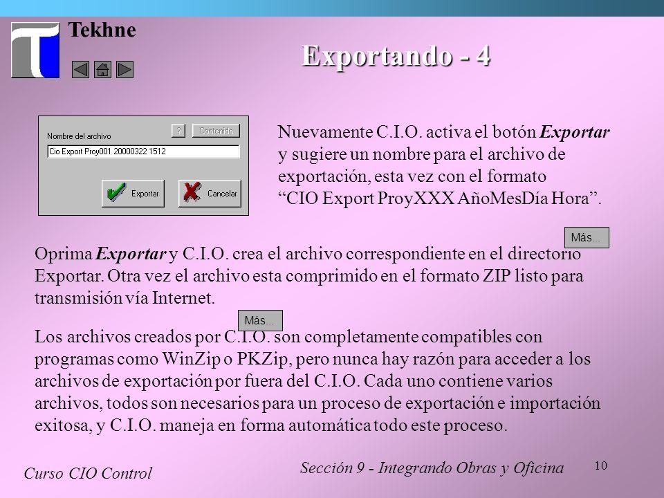 10 Tekhne Sección 9 - Integrando Obras y Oficina Curso CIO Control Exportando - 4 Nuevamente C.I.O. activa el botón Exportar y sugiere un nombre para