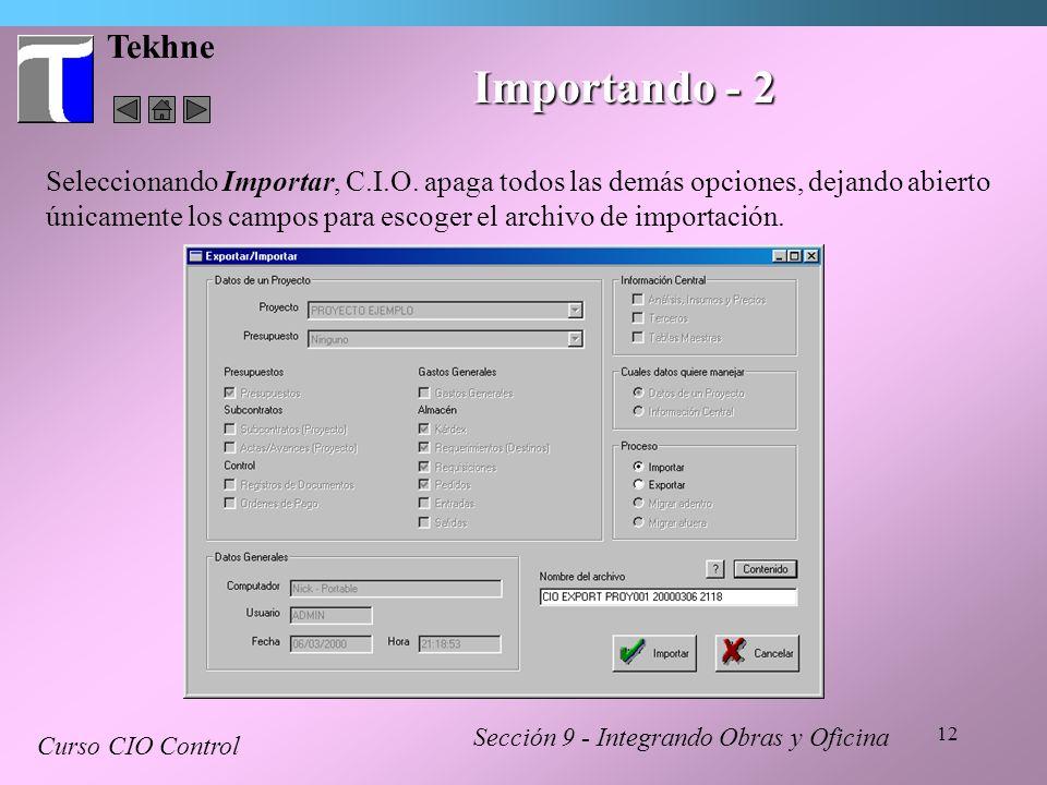 12 Tekhne Sección 9 - Integrando Obras y Oficina Curso CIO Control Importando - 2 Seleccionando Importar, C.I.O. apaga todos las demás opciones, dejan