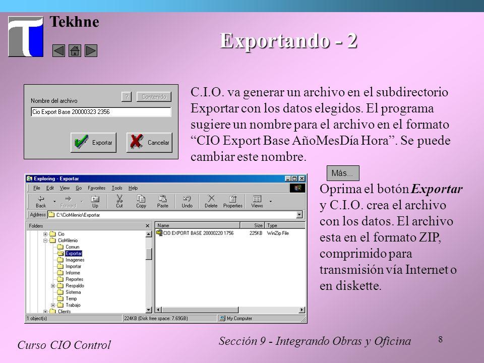 8 Tekhne Sección 9 - Integrando Obras y Oficina Curso CIO Control Exportando - 2 C.I.O. va generar un archivo en el subdirectorio Exportar con los dat