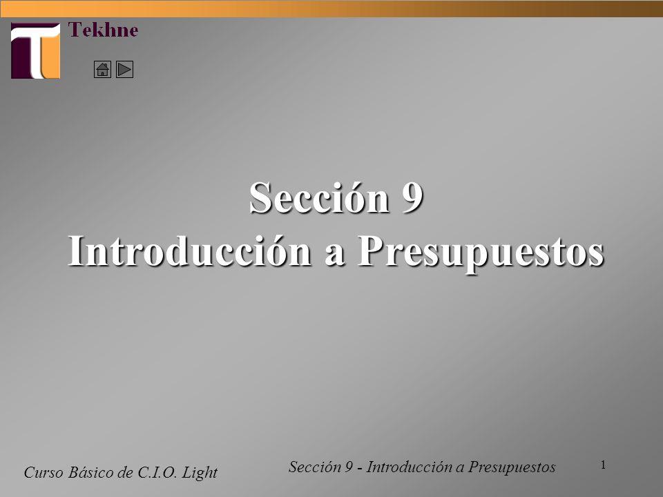 1 Curso Básico de C.I.O. Light Sección 9 Introducción a Presupuestos Sección 9 - Introducción a Presupuestos