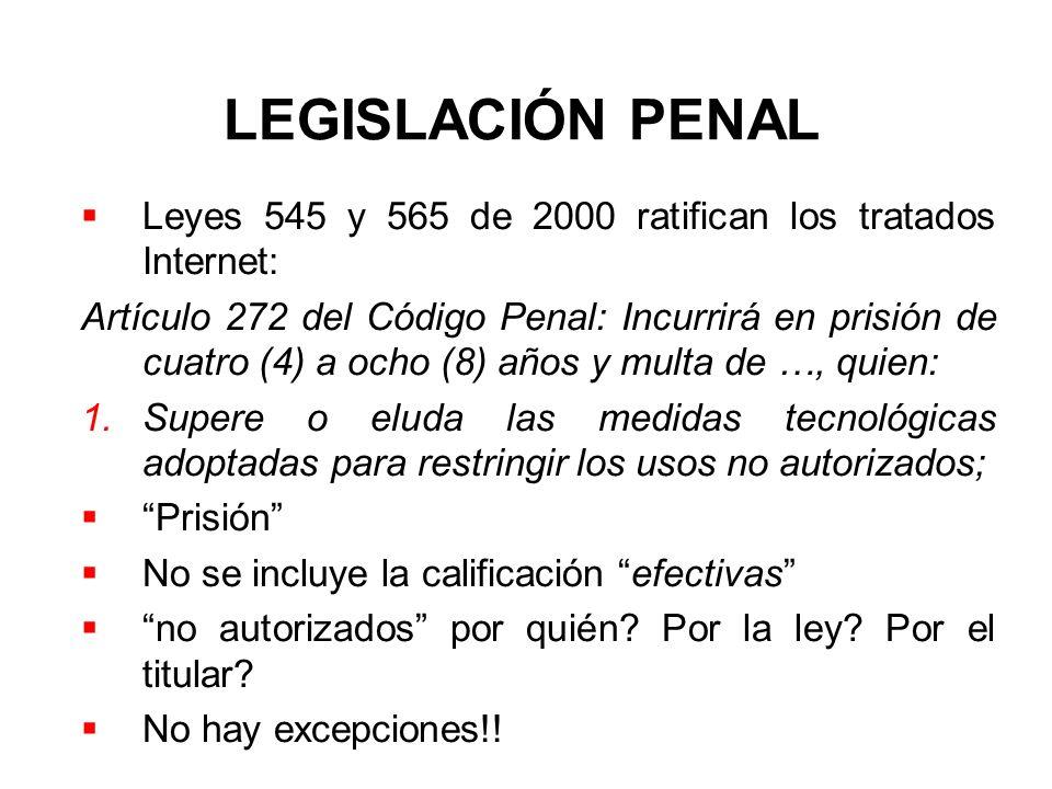 LEGISLACIÓN PENAL Leyes 545 y 565 de 2000 ratifican los tratados Internet: Artículo 272 del Código Penal: Incurrirá en prisión de cuatro (4) a ocho (8