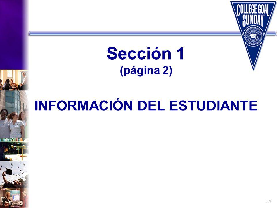 16 Sección 1 (página 2) INFORMACIÓN DEL ESTUDIANTE