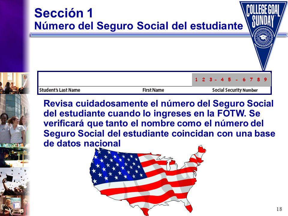 18 Sección 1 Número del Seguro Social del estudiante Revisa cuidadosamente el número del Seguro Social del estudiante cuando lo ingreses en la FOTW. S