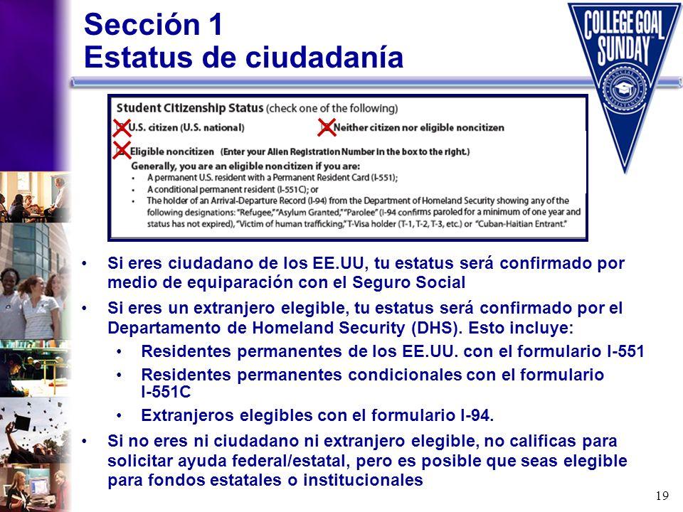 19 Si eres ciudadano de los EE.UU, tu estatus será confirmado por medio de equiparación con el Seguro Social Si eres un extranjero elegible, tu estatu