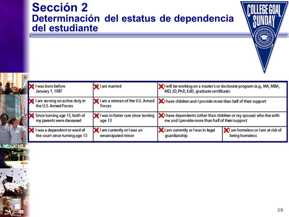 39 Sección 2 Determinación del estatus de dependencia del estudiante