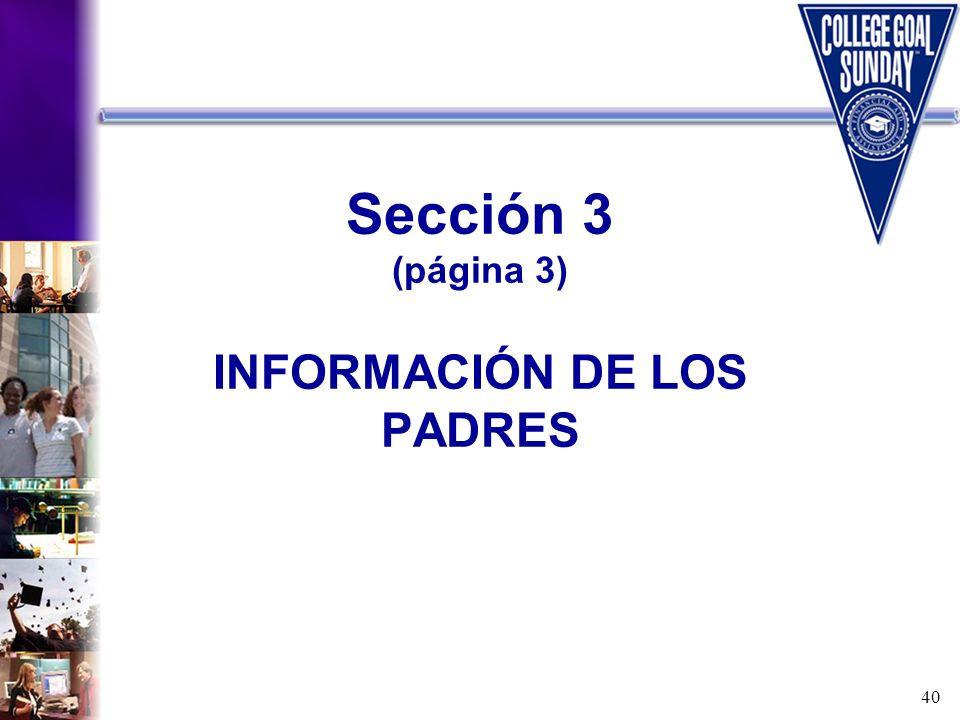 40 Sección 3 (página 3) INFORMACIÓN DE LOS PADRES