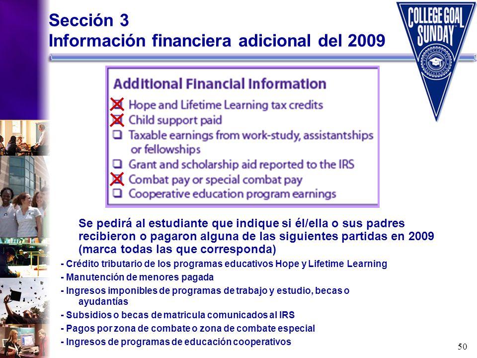 50 Sección 3 Información financiera adicional del 2009 Se pedirá al estudiante que indique si él/ella o sus padres recibieron o pagaron alguna de las
