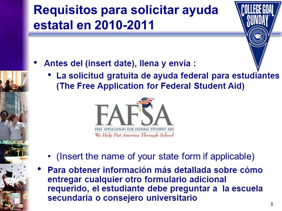 8 Requisitos para solicitar ayuda estatal en 2010-2011 Para obtener información más detallada sobre cómo entregar cualquier otro formulario adicional