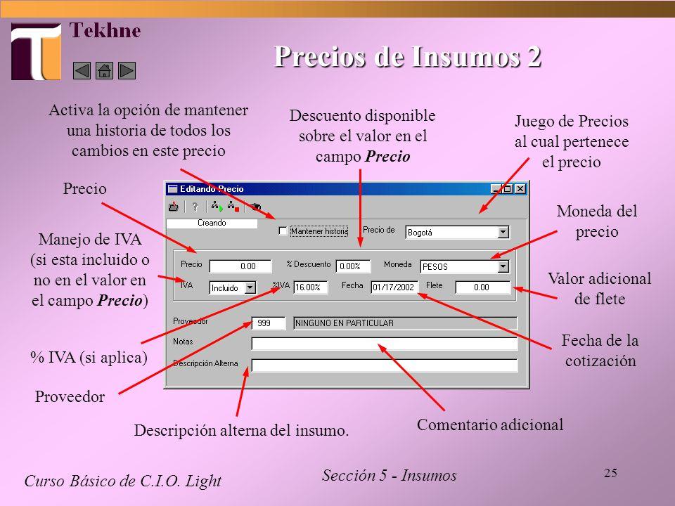 25 Precios de Insumos 2 Curso Básico de C.I.O. Light Sección 5 - Insumos Juego de Precios al cual pertenece el precio Activa la opción de mantener una