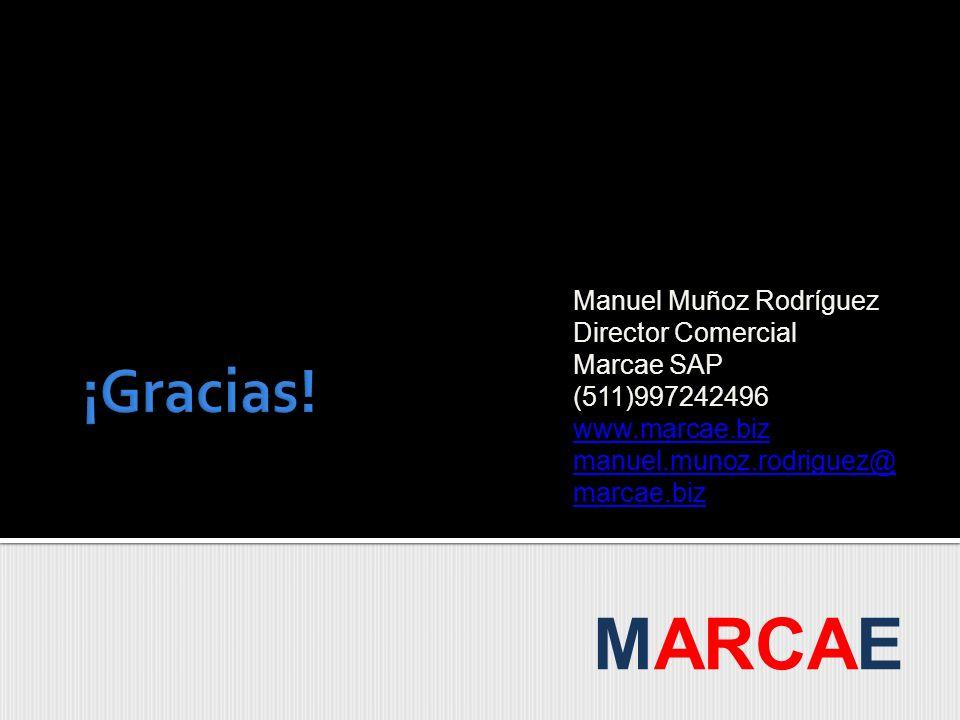 Manuel Muñoz Rodríguez Director Comercial Marcae SAP (511)997242496 www.marcae.biz manuel.munoz.rodriguez@ marcae.biz www.marcae.biz manuel.munoz.rodr