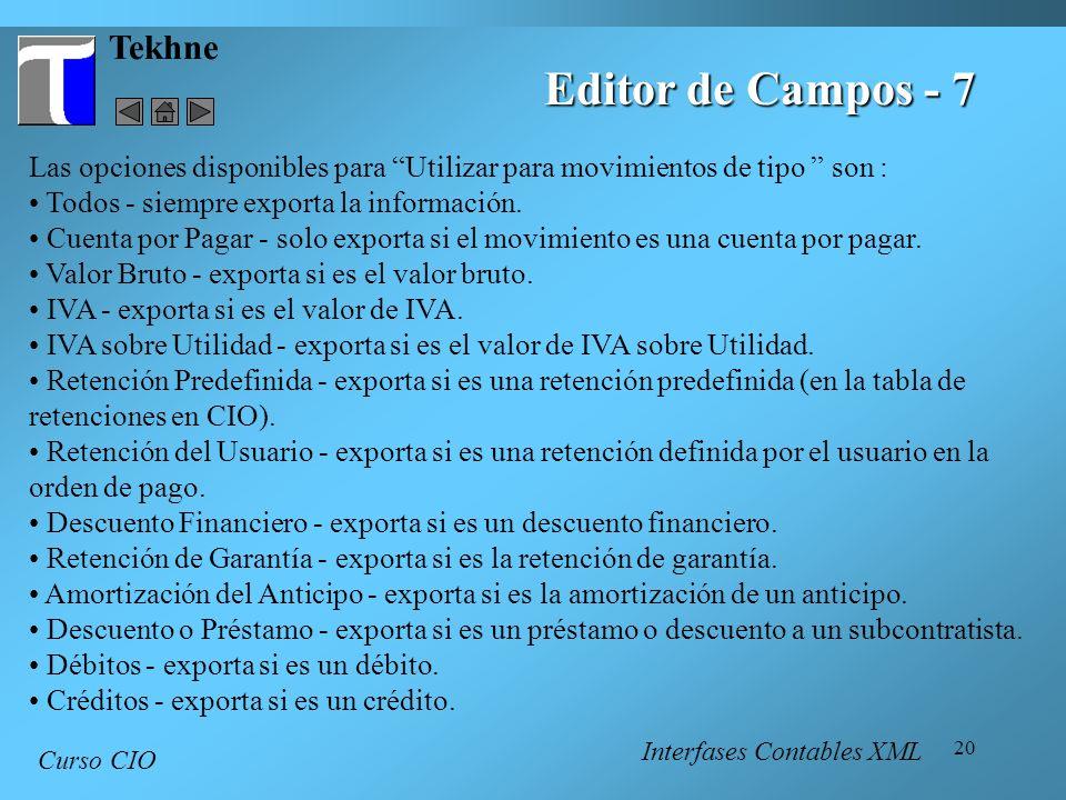20 Tekhne Curso CIO Editor de Campos - 7 Las opciones disponibles para Utilizar para movimientos de tipo son : Todos - siempre exporta la información.