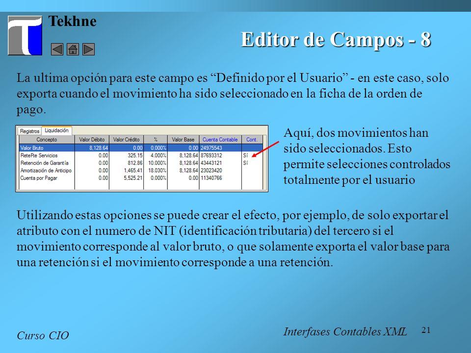 21 Tekhne Curso CIO Editor de Campos - 8 La ultima opción para este campo es Definido por el Usuario - en este caso, solo exporta cuando el movimiento