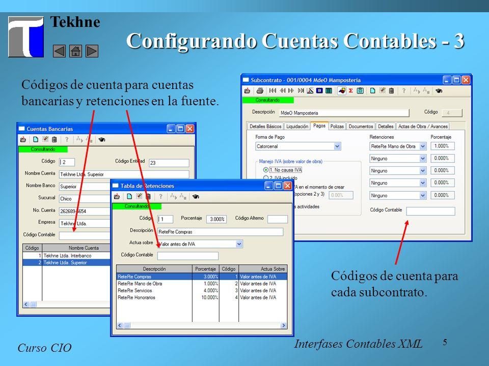 5 Tekhne Curso CIO Códigos de cuenta para cuentas bancarias y retenciones en la fuente. Códigos de cuenta para cada subcontrato. Configurando Cuentas