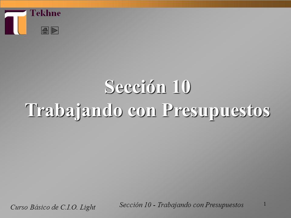 1 Curso Básico de C.I.O. Light Sección 10 Trabajando con Presupuestos Sección 10 - Trabajando con Presupuestos