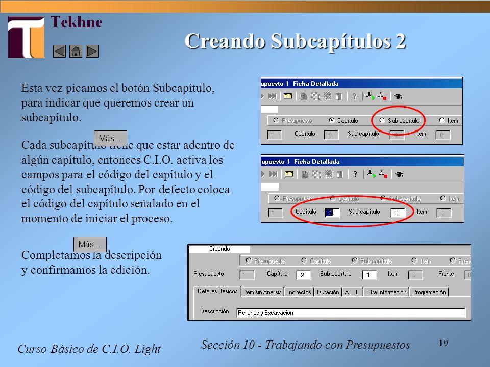 19 Curso Básico de C.I.O. Light Sección 10 - Trabajando con Presupuestos Creando Subcapítulos 2 Esta vez picamos el botón Subcapítulo, para indicar qu