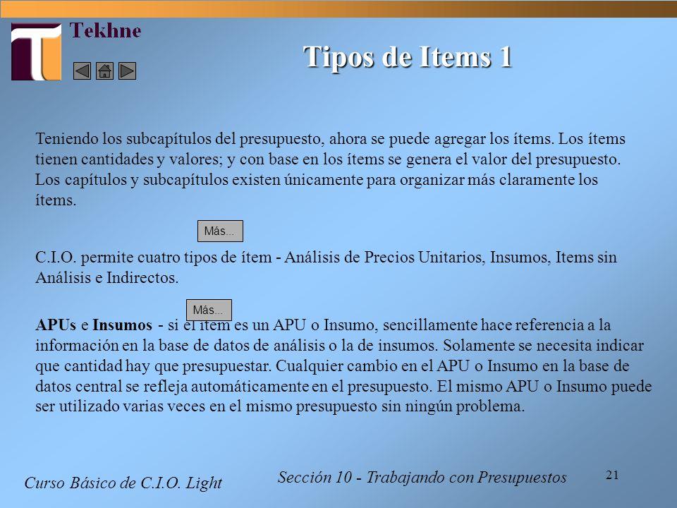 21 Curso Básico de C.I.O. Light Sección 10 - Trabajando con Presupuestos Tipos de Items 1 Teniendo los subcapítulos del presupuesto, ahora se puede ag