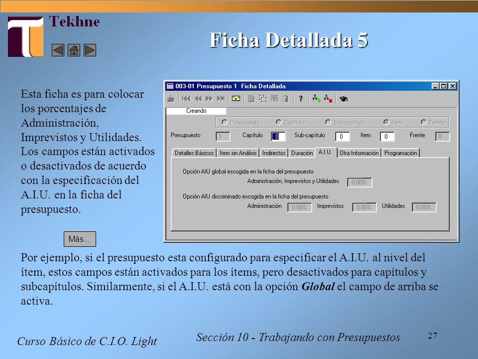 27 Curso Básico de C.I.O. Light Sección 10 - Trabajando con Presupuestos Ficha Detallada 5 Esta ficha es para colocar los porcentajes de Administració