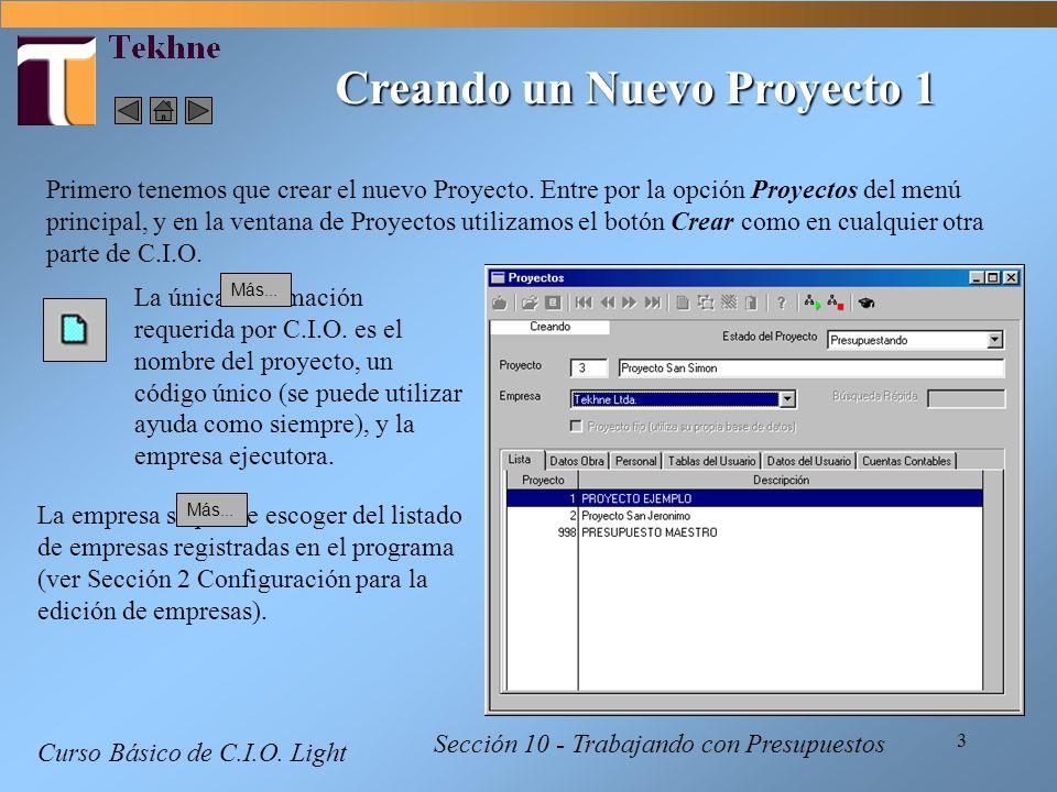 3 Curso Básico de C.I.O. Light Creando un Nuevo Proyecto 1 Sección 10 - Trabajando con Presupuestos Primero tenemos que crear el nuevo Proyecto. Entre