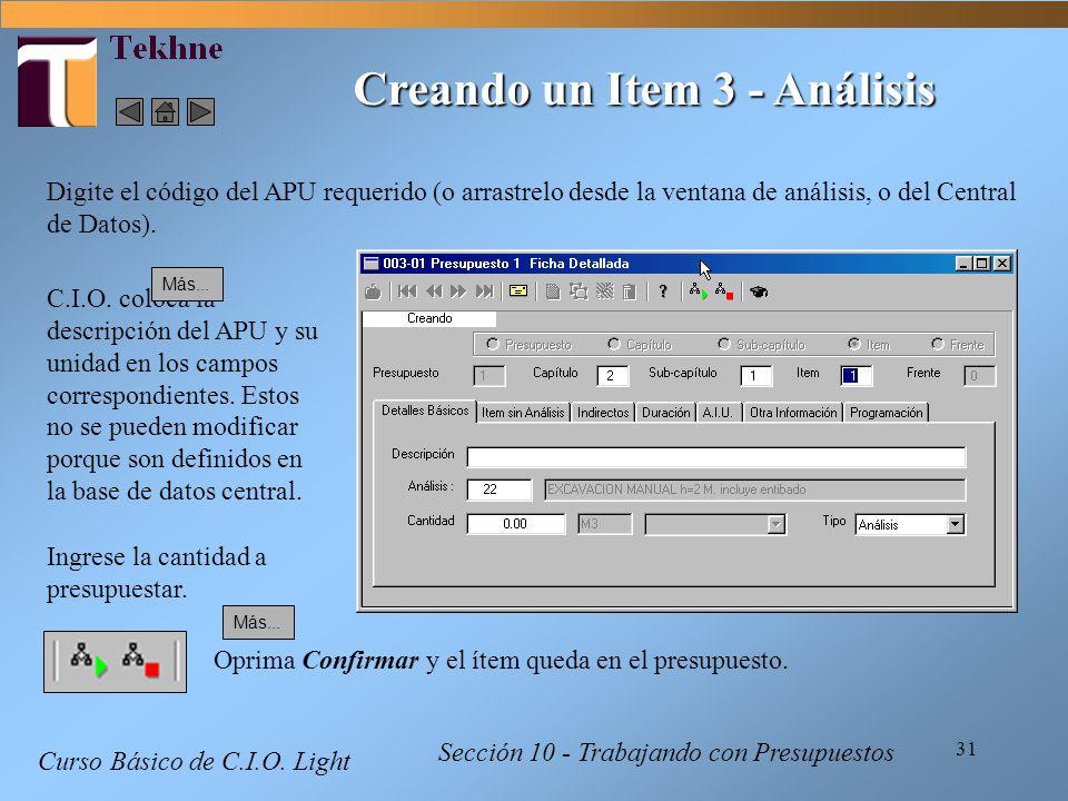31 Curso Básico de C.I.O. Light Sección 10 - Trabajando con Presupuestos Creando un Item 3 - Análisis Digite el código del APU requerido (o arrastrelo