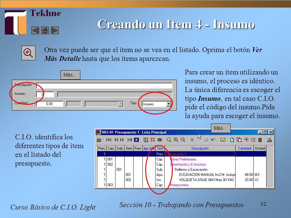 32 Curso Básico de C.I.O. Light Sección 10 - Trabajando con Presupuestos Creando un Item 4 - Insumo Otra vez puede ser que el ítem no se vea en el lis