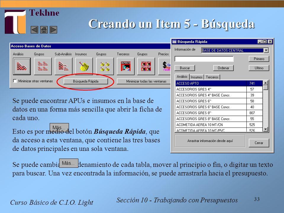 33 Curso Básico de C.I.O. Light Sección 10 - Trabajando con Presupuestos Creando un Item 5 - Búsqueda Se puede encontrar APUs e insumos en la base de