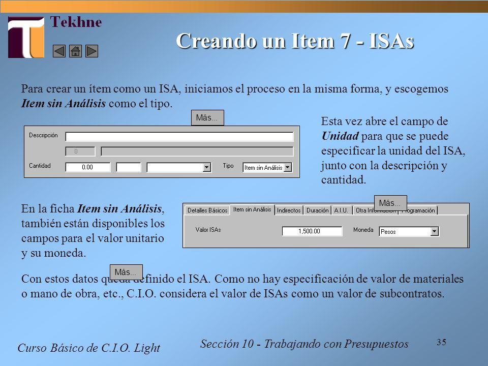 35 Curso Básico de C.I.O. Light Sección 10 - Trabajando con Presupuestos Creando un Item 7 - ISAs Para crear un ítem como un ISA, iniciamos el proceso