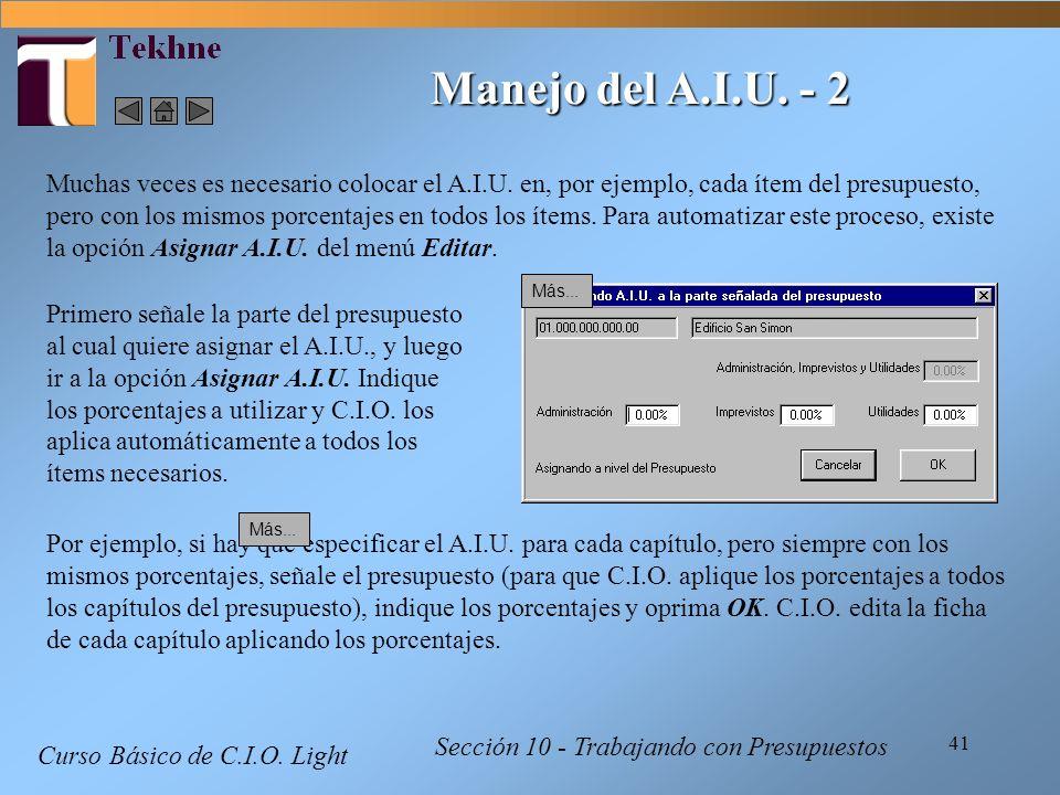 41 Curso Básico de C.I.O. Light Sección 10 - Trabajando con Presupuestos Manejo del A.I.U. - 2 Muchas veces es necesario colocar el A.I.U. en, por eje