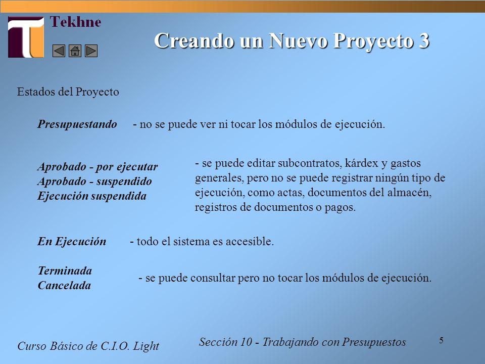 5 Curso Básico de C.I.O. Light Creando un Nuevo Proyecto 3 Sección 10 - Trabajando con Presupuestos Terminada Cancelada Estados del Proyecto Presupues