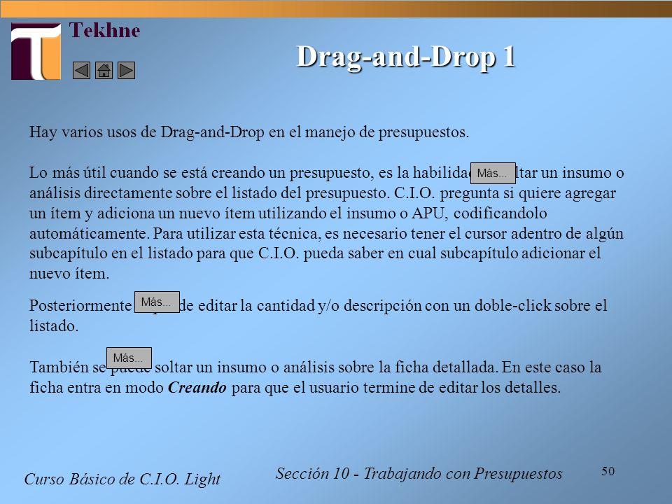 50 Curso Básico de C.I.O. Light Sección 10 - Trabajando con Presupuestos Drag-and-Drop 1 Hay varios usos de Drag-and-Drop en el manejo de presupuestos