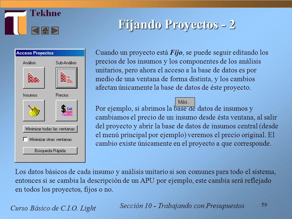 59 Curso Básico de C.I.O. Light Sección 10 - Trabajando con Presupuestos Fijando Proyectos - 2 Cuando un proyecto está Fijo, se puede seguir editando