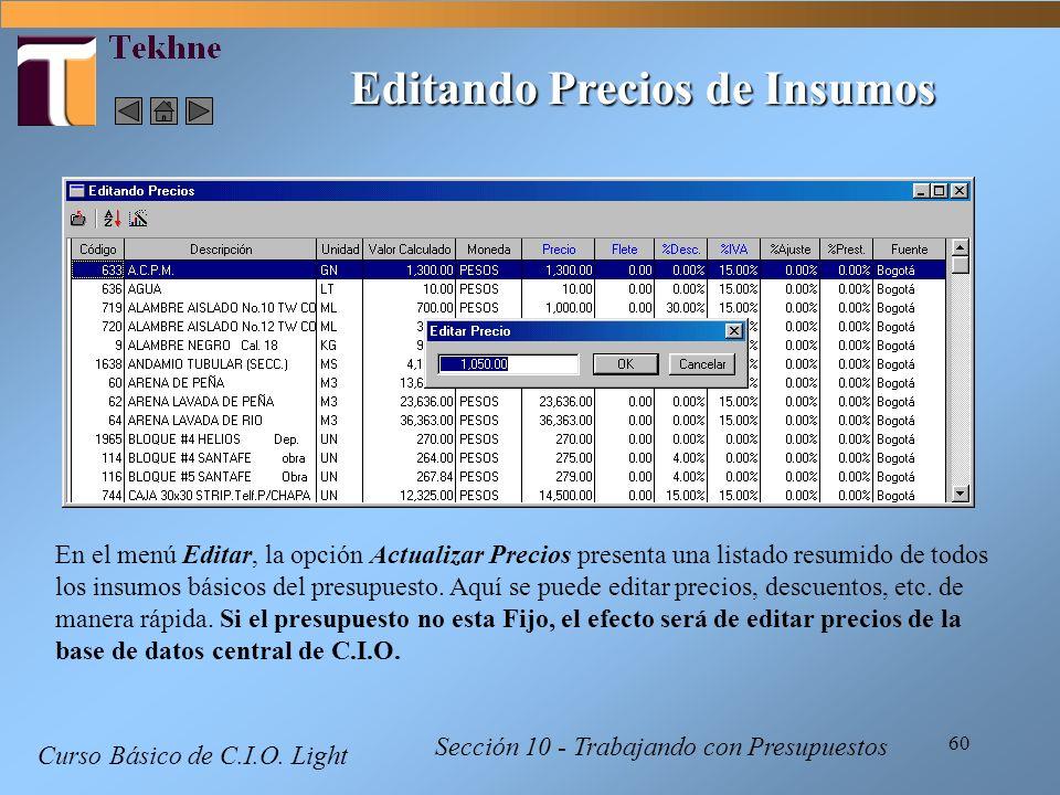 60 Curso Básico de C.I.O. Light Sección 10 - Trabajando con Presupuestos Editando Precios de Insumos En el menú Editar, la opción Actualizar Precios p